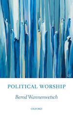 Political Worship af Bernd Wannenwetsch