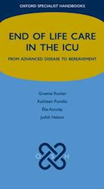 End of Life Care in the ICU:From advanced disease to bereavement (Oxford Specialist Handbooks in End of Life Care)