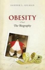 Obesity: The Biography af Sander L. Gilman