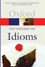 Oxford Dictionary of Idioms (Oxford Paperback Reference)