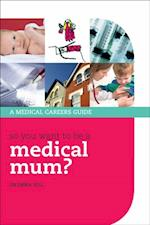 So you want to be a medical mum? af Emma Hill