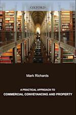Practical Approach to Commercial Conveyancing and Property (A Practical Approach)