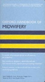 Oxford Handbook of Midwifery (Oxford Handbooks in Nursing)