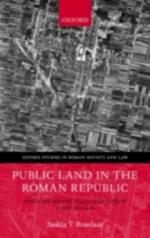 Public Land in the Roman Republic: A Social and Economic History of Ager Publicus in Italy, 396-89 BC (Oxford Studies in Roman Society amp amp Law)
