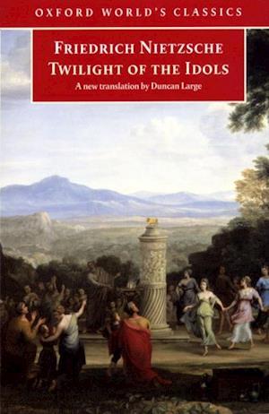 Twilight of the Idols af Friedrich Nietzsche