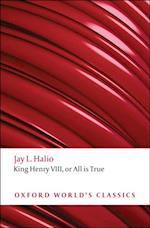 Oxford Shakespeare: King Henry VIII : or All is True (OXFORD SHAKESPEARE)