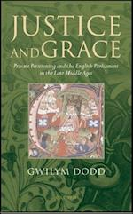 Justice and Grace: Private Petitioning and the English Parliament in the Late Middle Ages