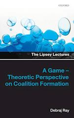 Game-Theoretic Perspective on Coalition Formation (LIPSEY LECTURES SERIES LIPL C)