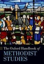 Oxford Handbook of Methodist Studies (Oxford Handbooks in Religion And Theology)