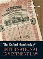 Oxford Handbook of International Investment Law (Oxford Handbooks in Law)
