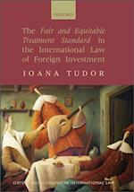 Fair and Equitable Treatment Standard in the International Law of Foreign Investment (Oxford Monographs in International Law)