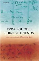 Ezra Pound's Chinese Friends: Stories in Letters
