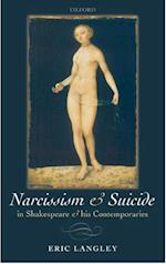 Narcissism and Suicide in Shakespeare and his Contemporaries af Eric Langley