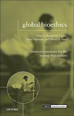 Global Bioethics: Issues of Conscience for the Twenty-First Century (Issues in Biomedical Ethics)