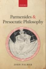 Parmenides and Presocratic Philosophy af John Palmer