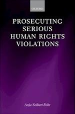 Prosecuting Serious Human Rights Violations