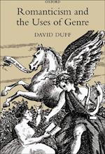 Romanticism and the Uses of Genre af David Duff
