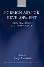 Foreign Aid for Development: Issues, Challenges, and the New Agenda (Wider Studies in Development Economics)