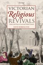 Victorian Religious Revivals: Culture and Piety in Local and Global Contexts