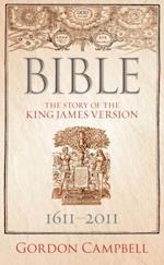 Bible: The Story of the King James Version 1611 -- 2011