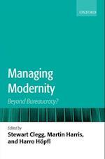 Managing Modernity: Beyond Bureaucracy?