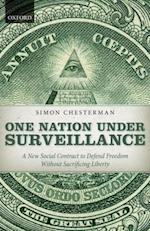 One Nation Under Surveillance: A New Social Contract to Defend Freedom Without Sacrificing Liberty af Simon Chesterman