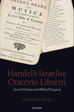 Handel's Israelite Oratorio Libretti: Sacred Drama and Biblical Exegesis