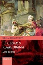 Jeroboam's Royal Drama (Biblical Refigurations)