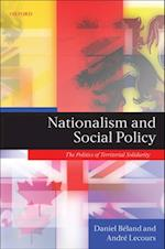 Nationalism and Social Policy: The Politics of Territorial Solidarity
