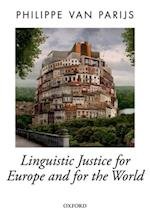 Linguistic Justice for Europe and for the World (Oxford Political Theory)