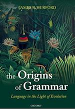 Origins of Grammar: Language in the Light of Evolution II (Oxford Studies in the Evolution of Language)
