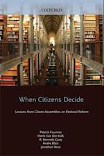 When Citizens Decide: Lessons from Citizen Assemblies on Electoral Reform (Comparative Politics)