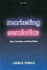 Marketing Semiotics: Signs, Strategies, and Brand Value