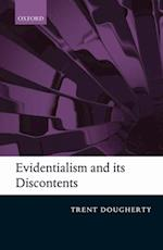 Evidentialism and its Discontents