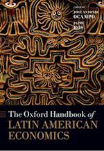 Oxford Handbook of Latin American Economics (Oxford Handbooks in Economics)