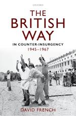British Way in Counter-Insurgency, 1945-1967