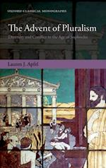 Advent of Pluralism: Diversity and Conflict in the Age of Sophocles (Oxford Classical Monographs)