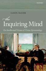 Inquiring Mind: On Intellectual Virtues and Virtue Epistemology