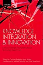 Knowledge Integration and Innovation: Critical Challenges Facing International Technology-Based Firms