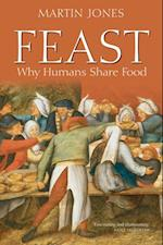 Feast: Why Humans Share Food af Martin Jones