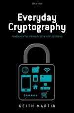 Everyday Cryptography: Fundamental Principles and Applications