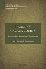 Rwanda's Gacaca Courts: Between Retribution and Reparation (Oxford Monographs in International Humanitarian and Criminal Law)