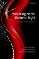 Mobilizing on the Extreme Right: Germany, Italy, and the United States af Claudius Wagemann