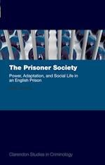 Prisoner Society: Power, Adaptation and Social Life in an English Prison (Clarendon Studies in Criminology)