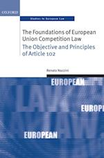 Foundations of European Union Competition Law: The Objective and Principles of Article 102 (Oxford Studies in European Law)