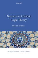 Narratives of Islamic Legal Theory (Oxford Islamic Legal Studies)