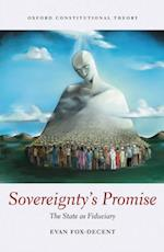 Sovereignty's Promise: The State as Fiduciary (Oxford Constitutional Theory)