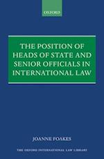 Position of Heads of State and Senior Officials in International Law (The Oxford International Law Library)