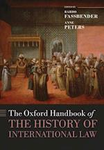 Oxford Handbook of the History of International Law (Oxford Handbooks in Law)