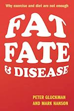 Fat, Fate, and Disease: Why exercise and diet are not enough